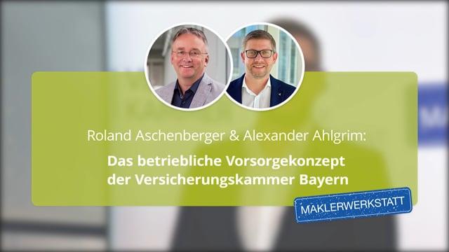 R. Aschenberger & A. Ahlgrim: Das betriebliche Vorsorgekonzept der Versicherungskammer Bayern