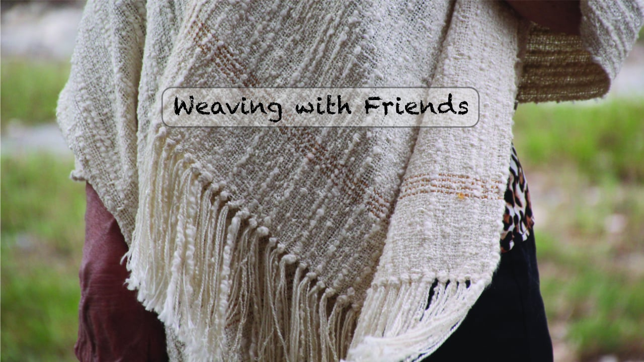 Weaving with Friends.mp4