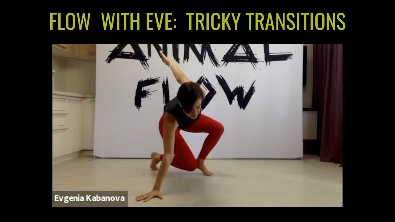 Flow with Eve: Tricky Transitions