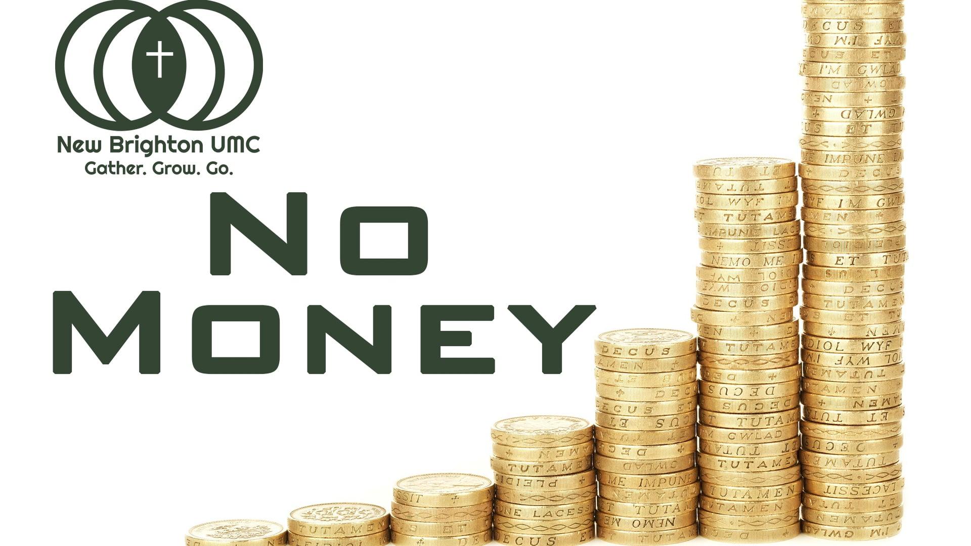 """Sunday August 8, 2021 Online Worship """"No Money"""""""