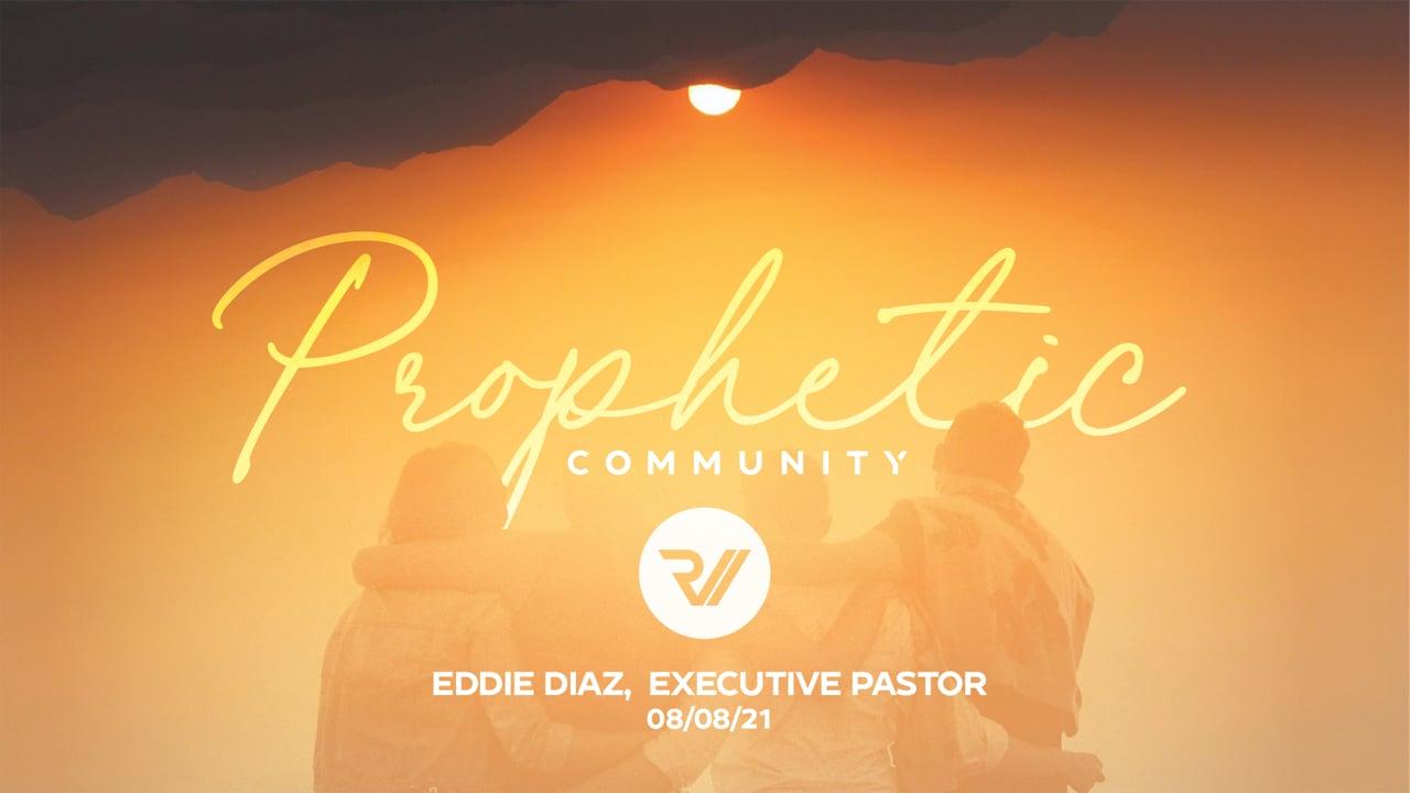 """Prophetic Community""   Eddie Diaz,  Executive Pastor"