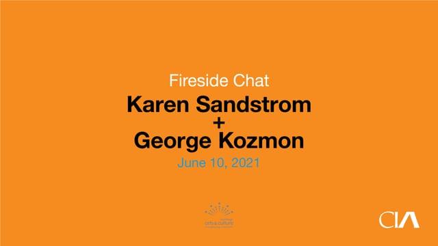 Fireside Chat: Karen Sandstrom + George Kozmon
