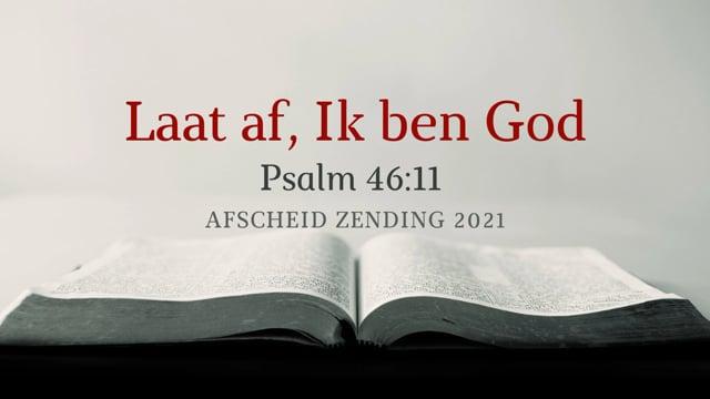 Preek Psalm 46: Laat af en weet dat Ik God ben! | Ds. J. IJsselstein