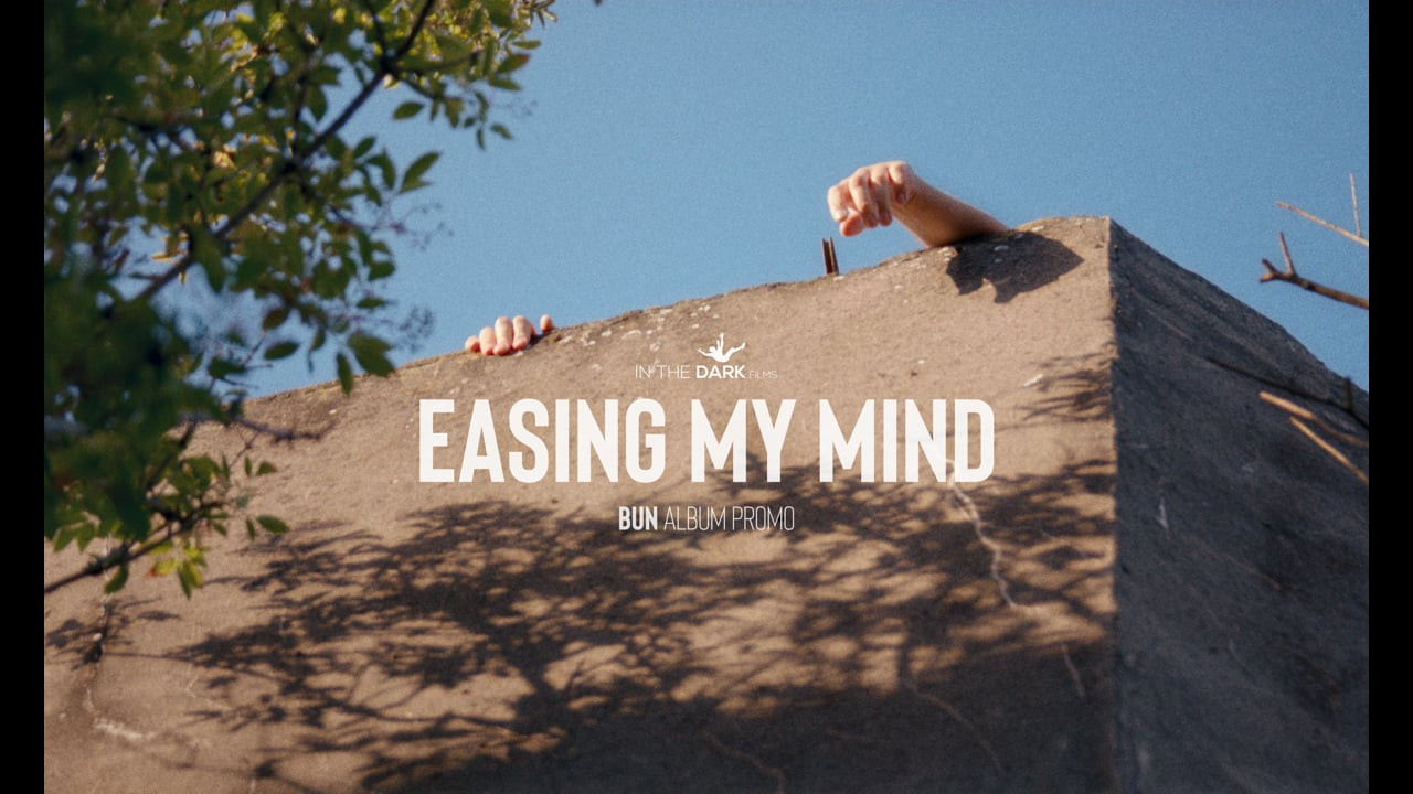 Easing My Mind - Bun (Album Promo Film)