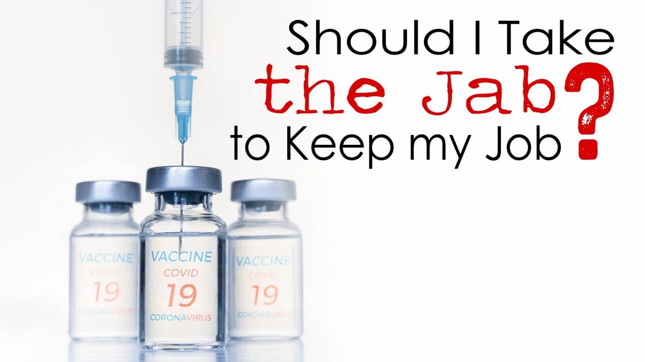 Should I Take the Jab to Keep my Job?