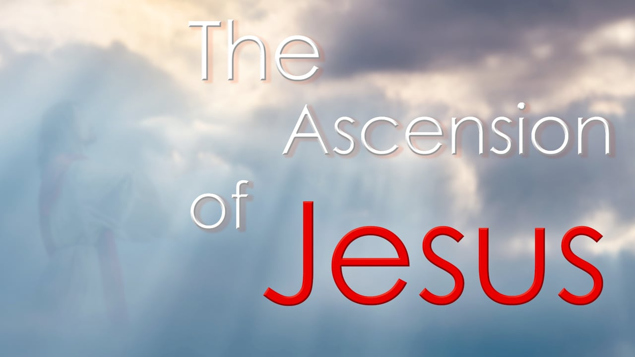 The Ascension of Jesus | Pastor Abram Thomas