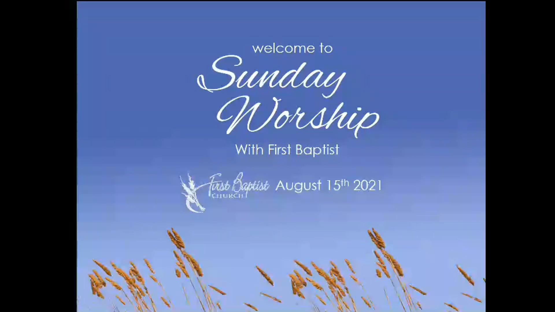 August 15, 2021 Worship Service