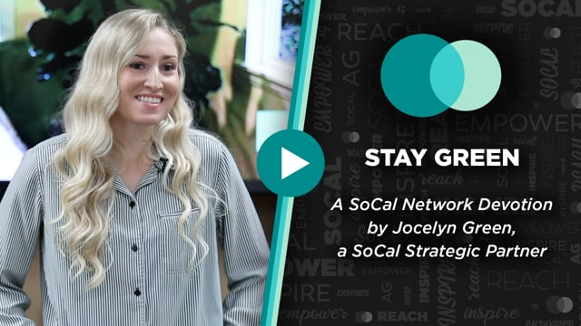 SoCal Network Devotion - August 16, 2021 - Stay Green