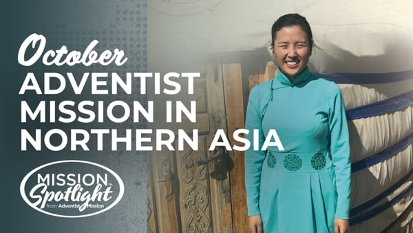 Monthly Mission Video - Adventist Mission in Northern Asia