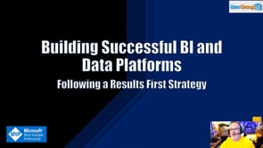 Building Successful BI and Data Platforms following a Results First Strategy