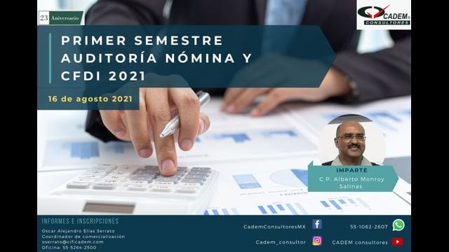 PRIMER SEMESTRE DE AUDITORÍA NÓMINA Y CFDI 2021