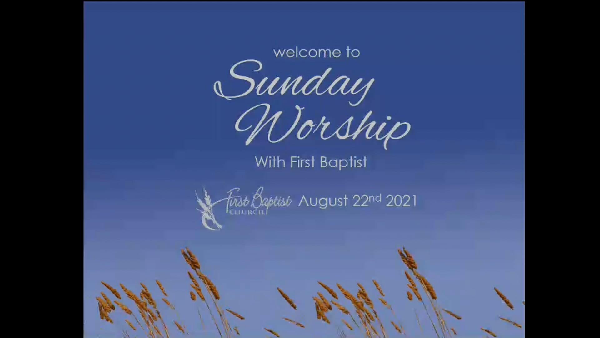 August 22, 2021 Worship Service