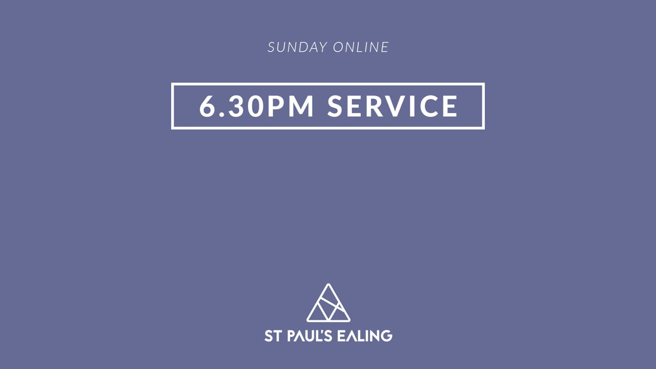 6.30pm Service / 22 August 2021 / St Paul's Ealing