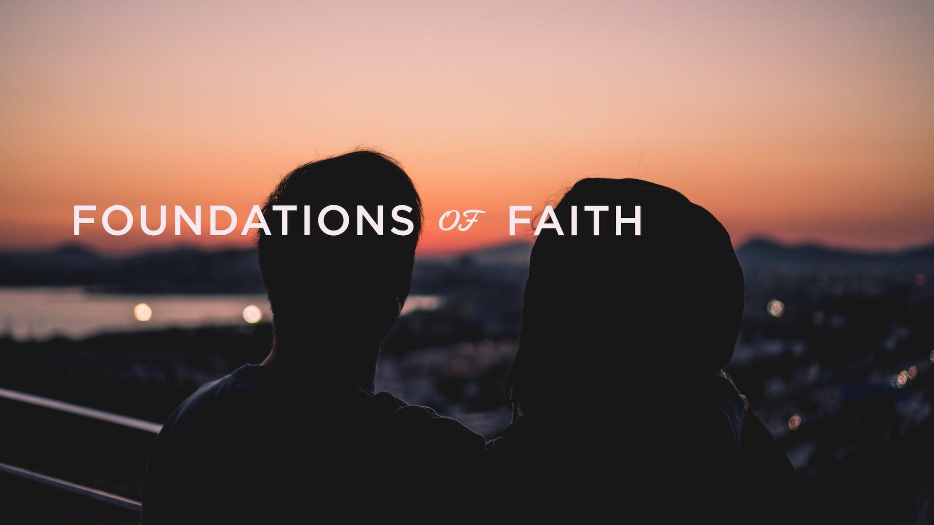 Foundations of Faith - Part 1