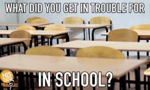 Time You Got in Trouble in school!
