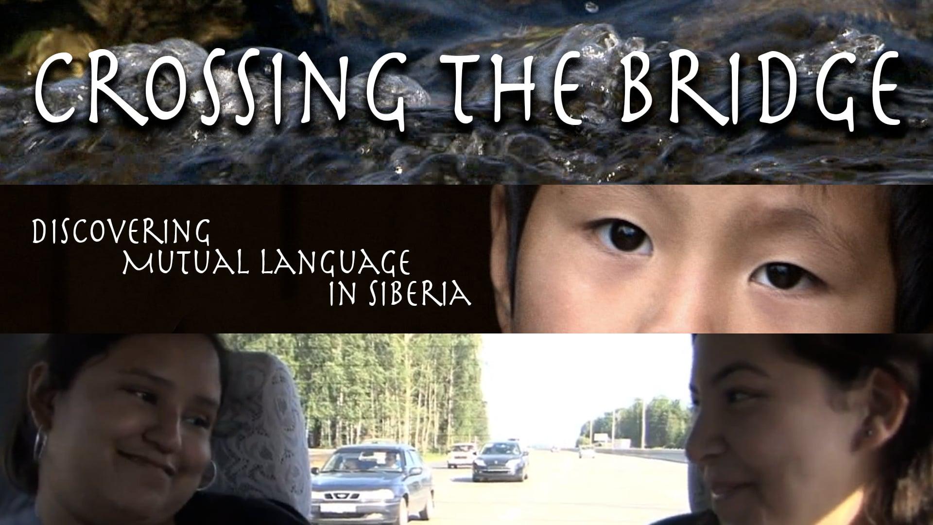 Crossing the Bridge - Discovering Mutual Language in Siberia (Backup)