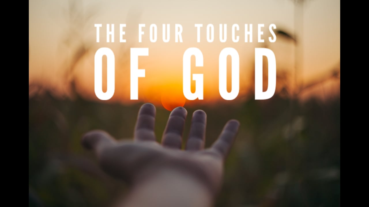 The Four Touches of God