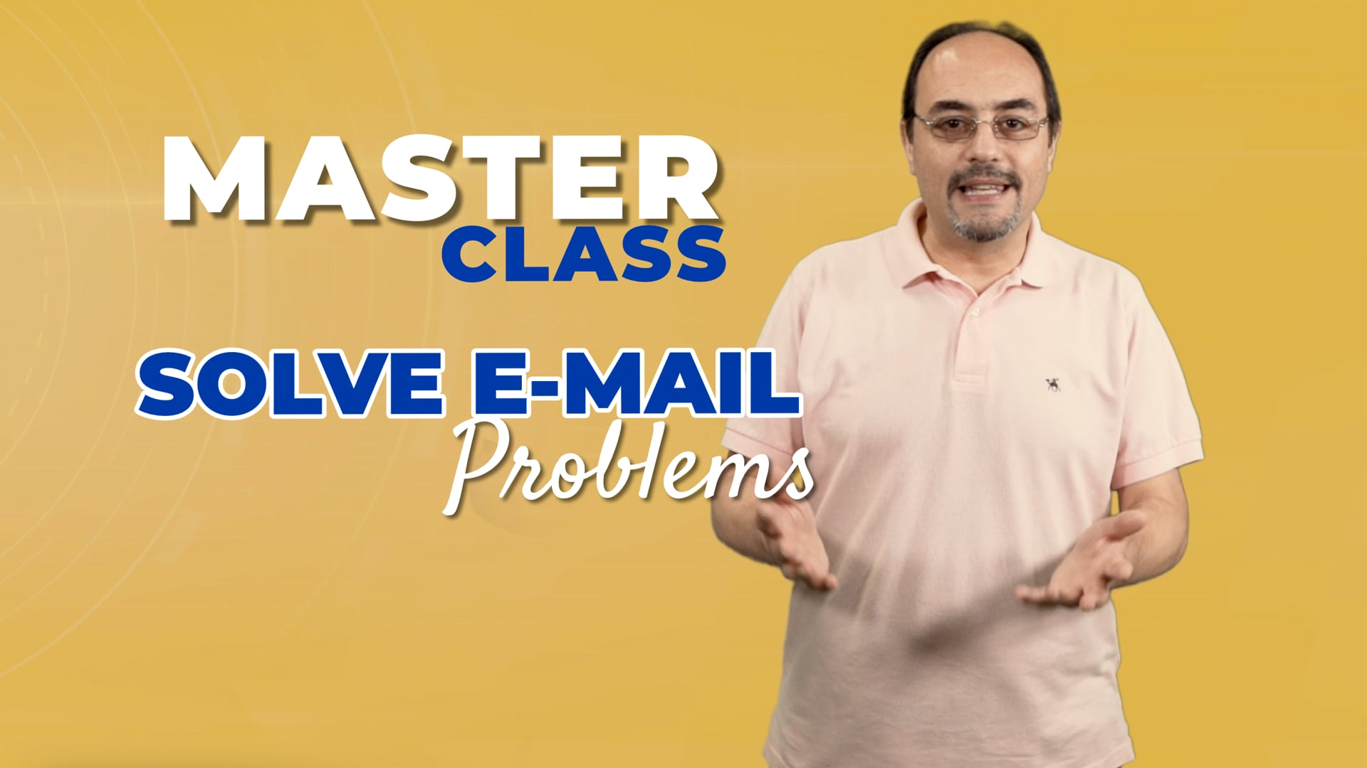 Solve E-Mail Problems Course - Amr Selim