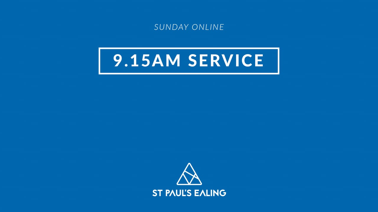 9.15am Service / 29 August 2021 / St Paul's Ealing