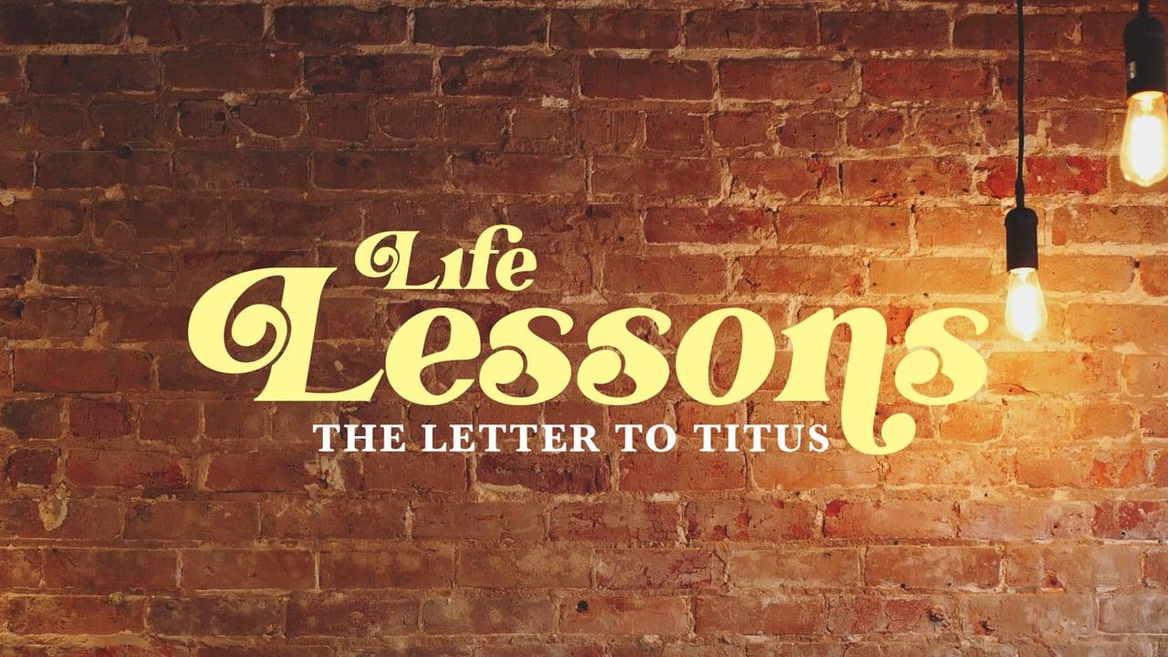 Life Lessons: Gospel Living