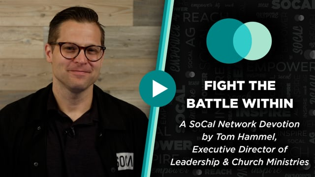 SoCal Network Devotion - August 30, 2021 - Fight The Battle Within