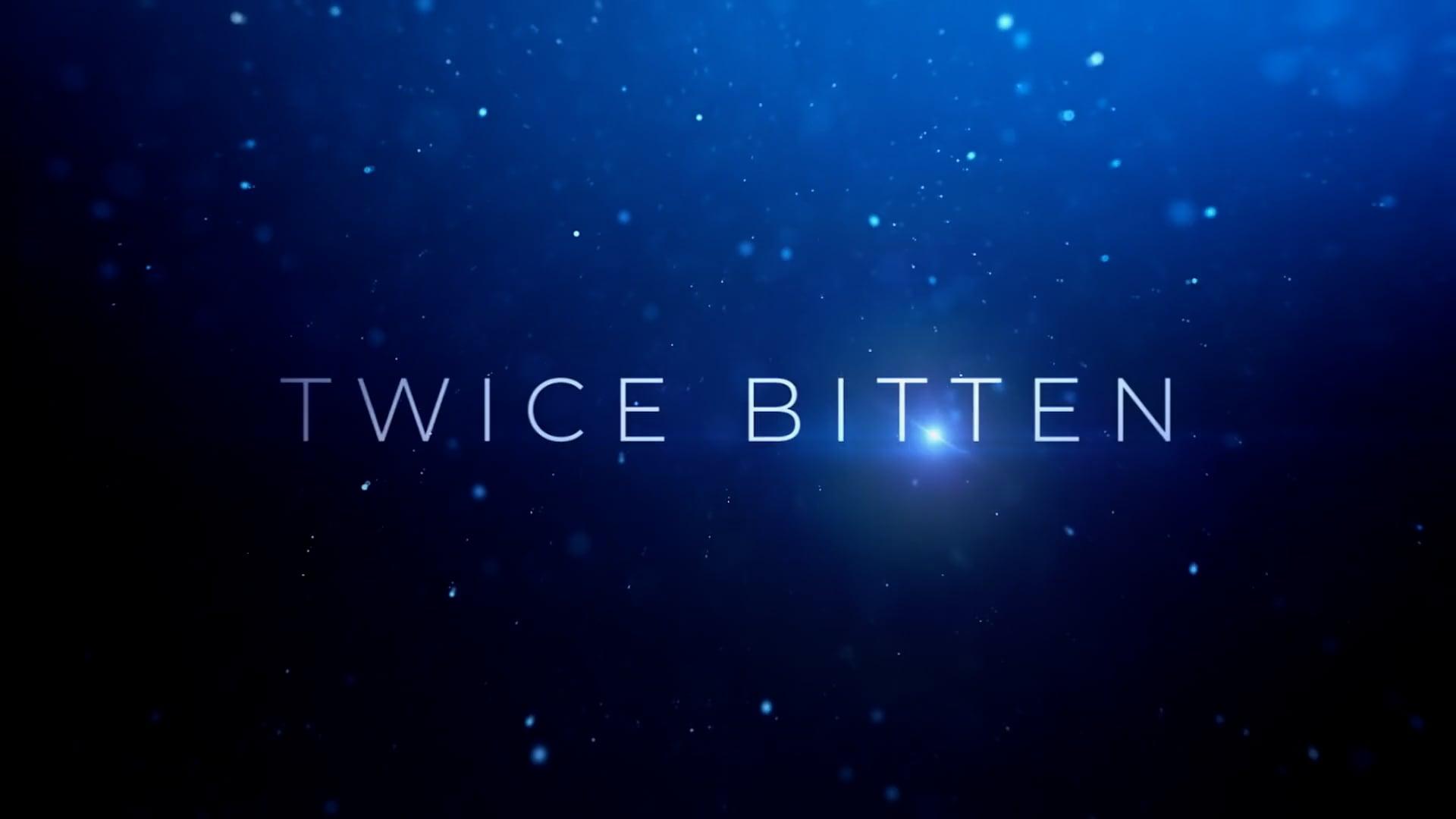 Twice Bitten