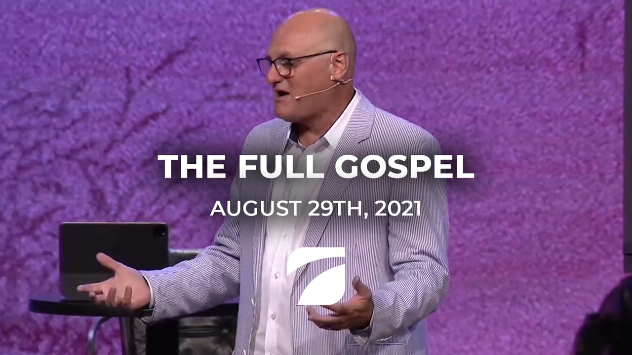 The Full Gospel - Pastor Willy Rice (August 29th, 2021)