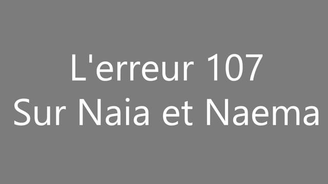 595861665 APC - L'erreur 107 sur Naia Naema