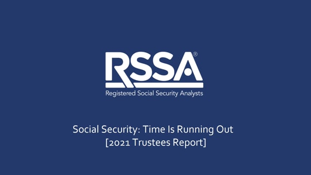 Social Security: Time Is Running Out [2021 Trustees Report]