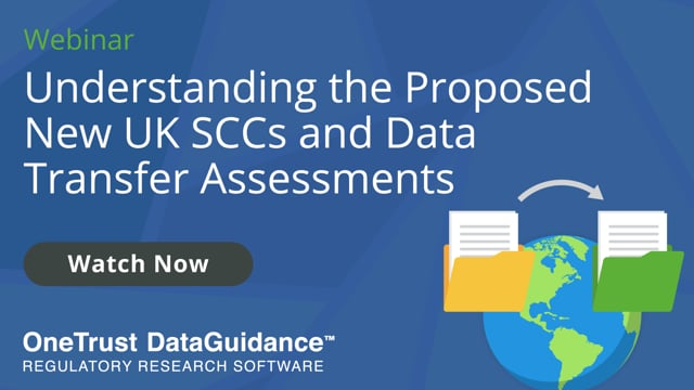 Understanding the New Proposed UK SCCs and Data Transfer Assessments