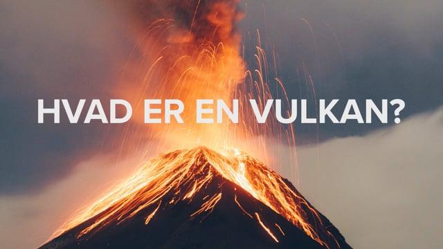 Hvad er en vulkan?