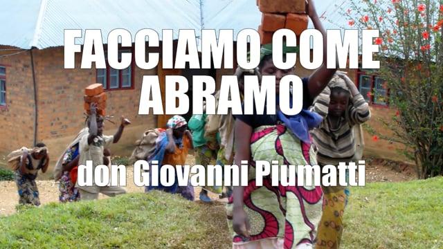 FACCIAMO COME ABRAMO don Giovanni Piumatti