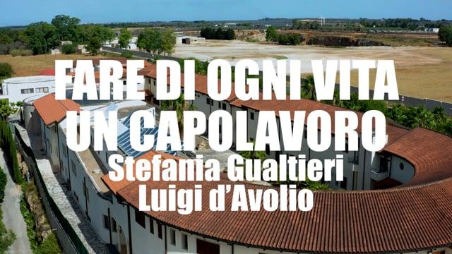 FARE DI OGNI VITA UN CAPOLAVORO Stefania Gualtieri, Luigi d'Avolio