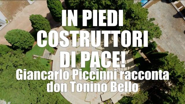 IN PIEDI COSTRUTTORI DI PACE Giancarlo Piccinni racconta don Tonino Bello