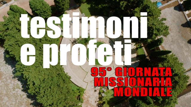 TESTIMONI E PROFETI, Giornata Missionaria Mondiale 2021
