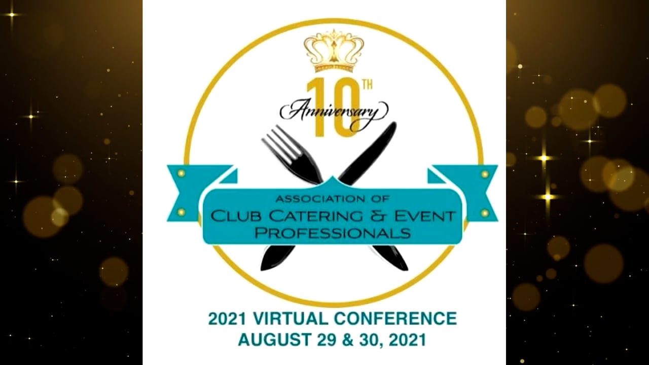 ACCP Association of Club Catering & Event Professionals 2021 10th Anniversary Virtual Conference