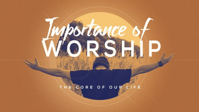 The Importance of Worship | Daniel Rodriguez