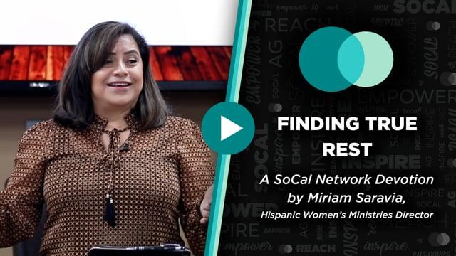 SoCal Network Devotion - September 6, 2021 - Finding True Rest