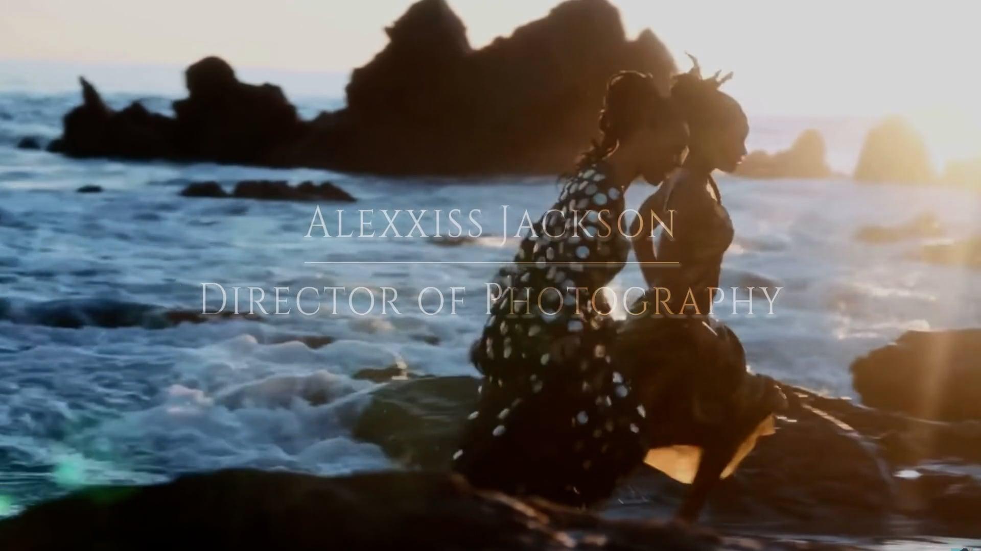 Alexxiss Jackson | Director of Photography Reel 2020