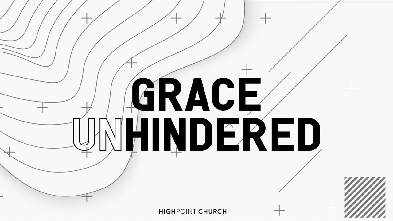 Grace Unhindered Part 1