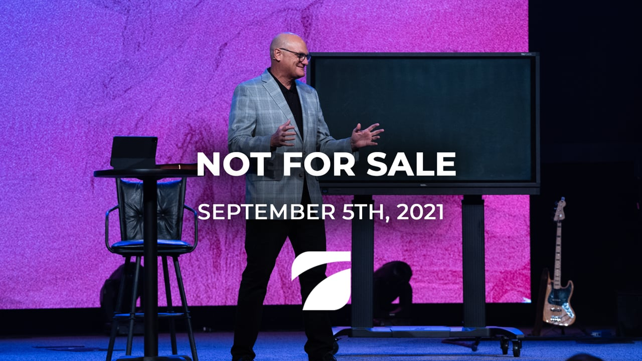 Not For Sale - Pastor Willy Rice (September 5th, 2021)