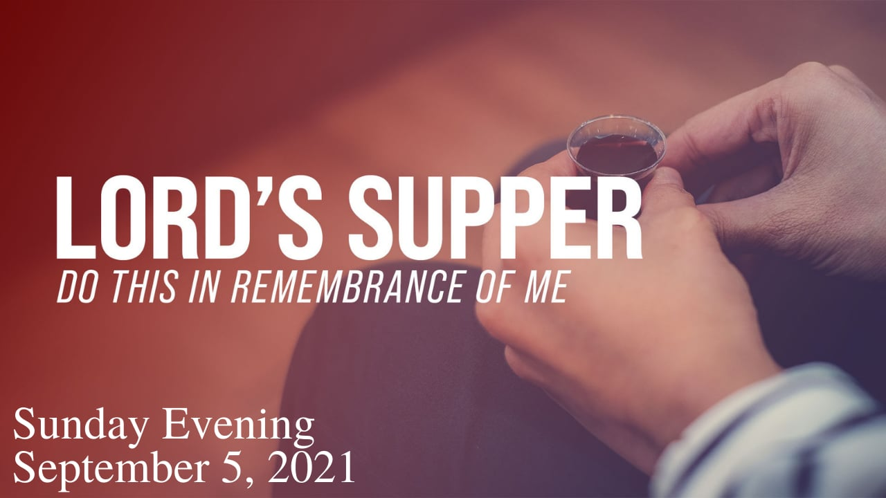 Sunday Evening, 'Lord's Supper'