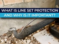 The Importance of Line Set Protection