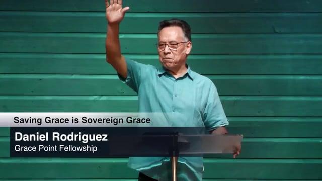 Saving Grace is Sovereign Grace | Daniel Rodriguez