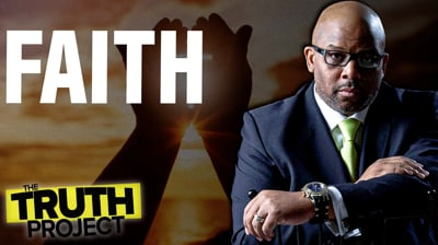 The Truth Project: Faith Discussion 1