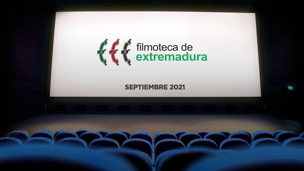 Filmoteca de Extremadura - Septiembre 2021