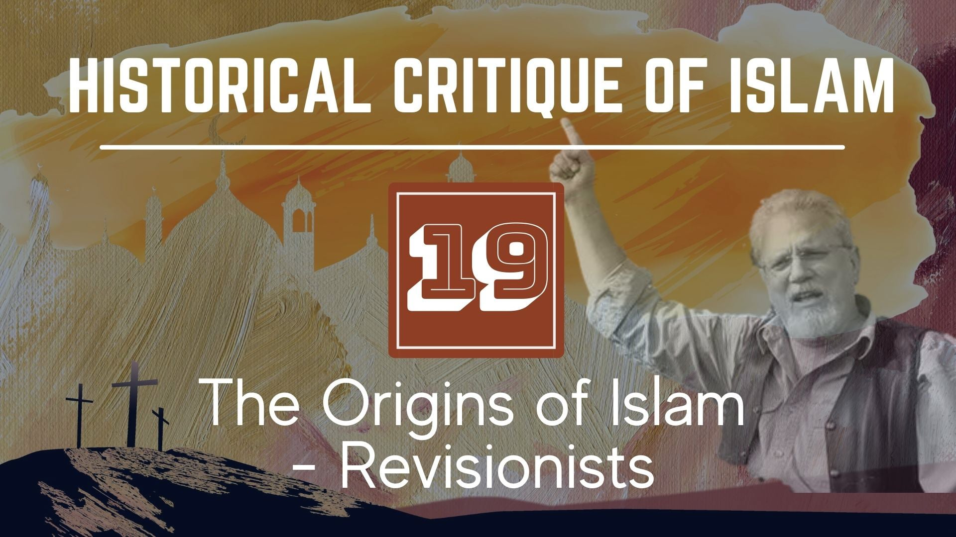 Historical Critique of Islam – The Origins of Islam – Revisionists