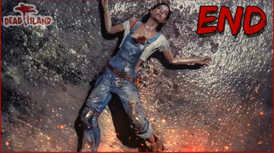 It Comes To An End (Dead Island FINALE)