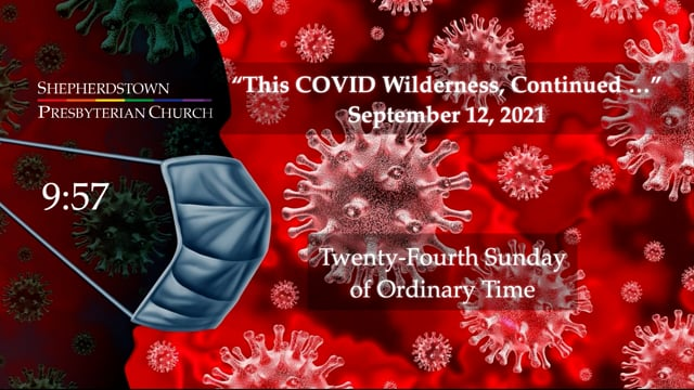 """September 12, 2021: """"This COVID Wilderness, Continued ..."""""""
