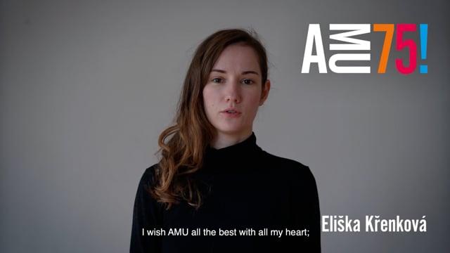 Své přání AMU dnes posílá absolventka Divadelní fakulty, herečka Eliška Křenková.